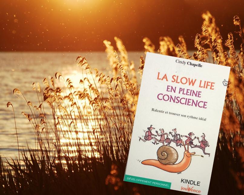 la Slow life en pleine conscience